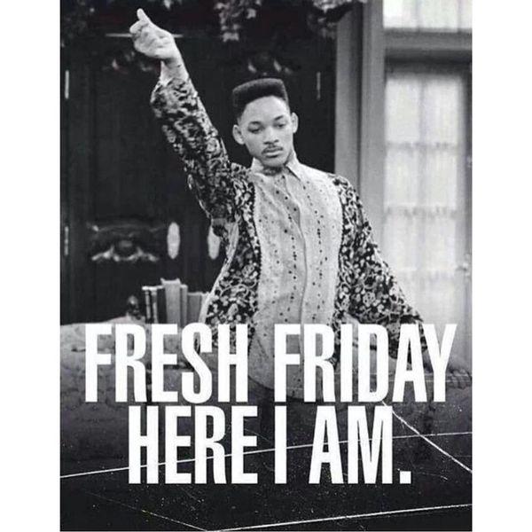 Fresh friday here i am