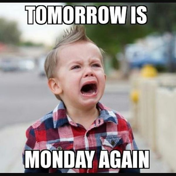 tomorrow is monday again