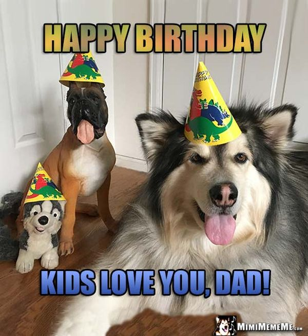 Awesome Interesting Happy Birthday Meme for Dad