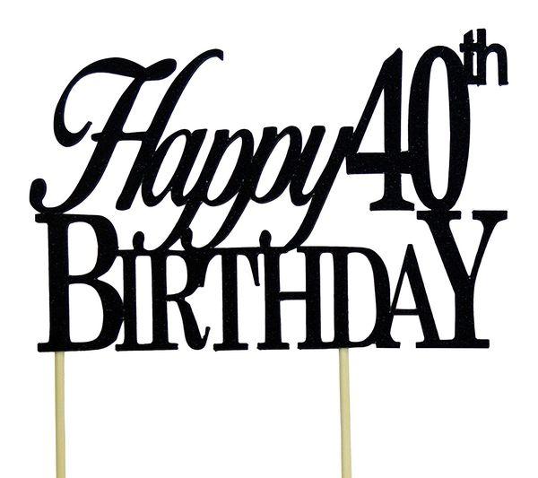 Terrific Happy 40th Birthday Pictures