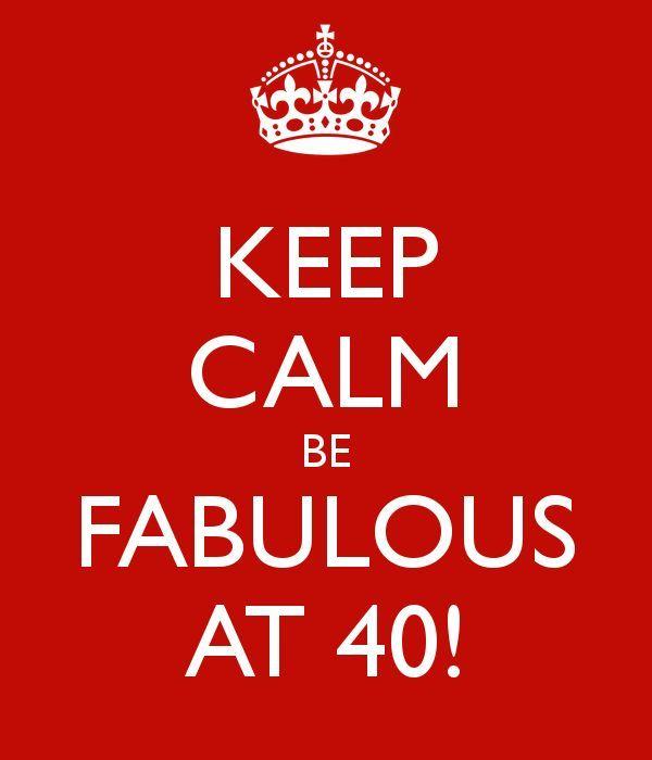 Awesome Keep Calm 40th Birthday Meme