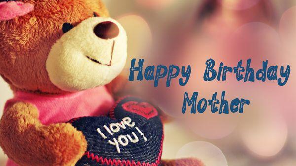 Happy Birthday Mother I Love You