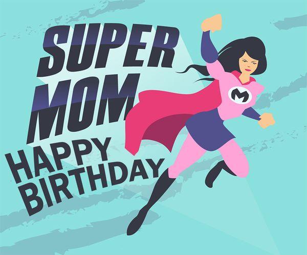 Super Mom Happy Birthday