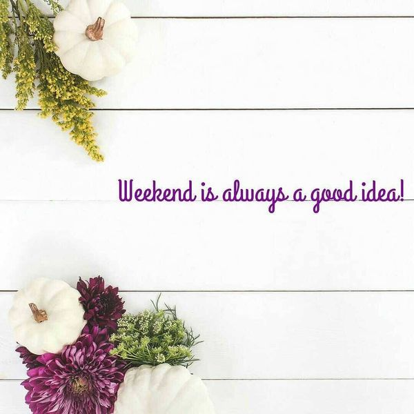 Have a Great Weekend Quotes with Images 3