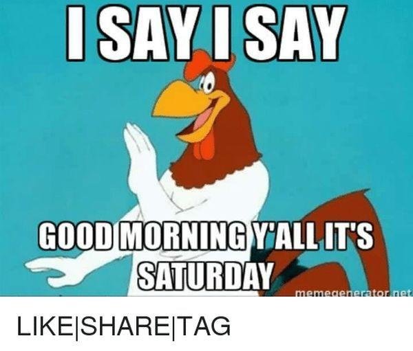 Good Saturday Morning Memes 3