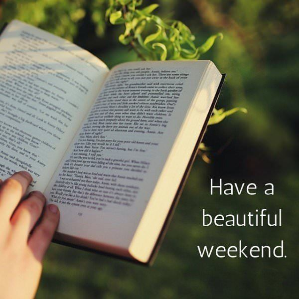 Positive Weekend Images with Quotes to Have a Nice Weekend 9