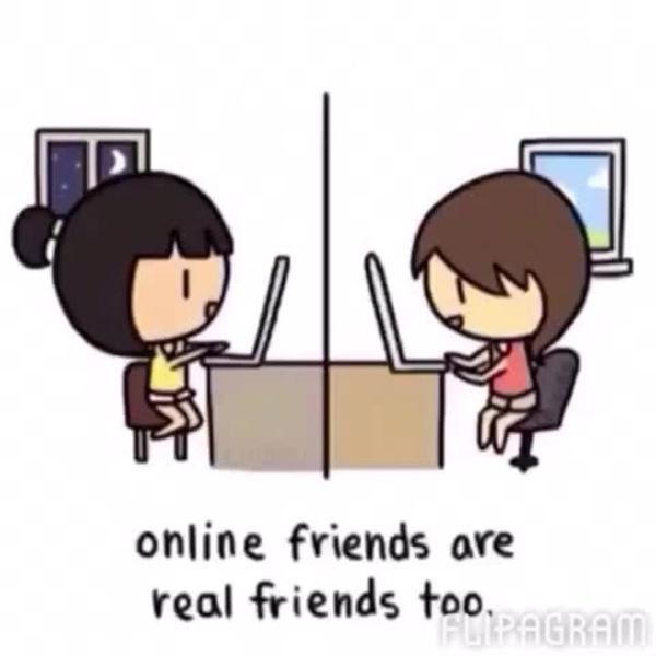 Online friends are real friends too