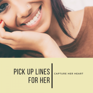 pick up lines for her